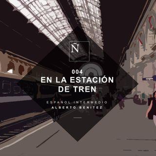 004 En la estación de tren - Español Intermedio