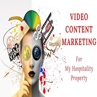 Video Content Marketing - For My Hospitality Property | Ep. #163