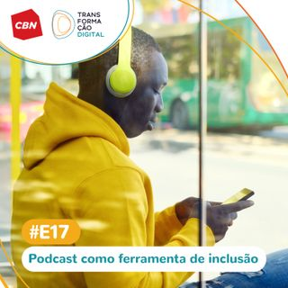 Transformação Digital CBN - Especial #17 - Podcast & Ativismo