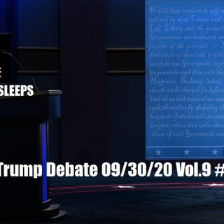 The Biden Trump Debate 09/30/20 Vol.9 #177