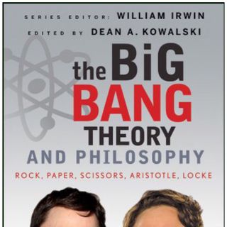 Ep.130 – The Philosophy of The Big Bang Theory TV Show
