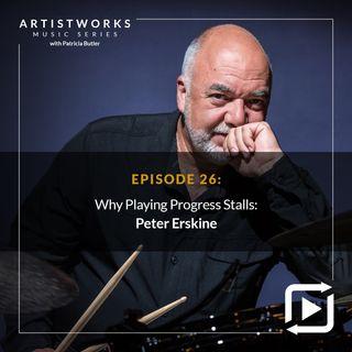Why Playing Progress Stalls: Peter Erskine