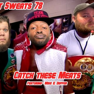 Episode 78- Catch These Meats