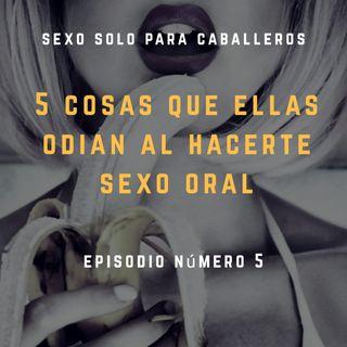 #3 Seis cosas que ellas odian de hacerte SEXO ORAL