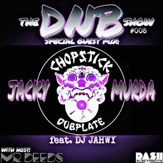 the DNB show S01E05 (guest mix Jacky Murda/Chopstick Dubplate/Jahwy)