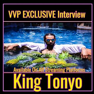 "VVP Exlcusive Interview with ""King Tonyo"""