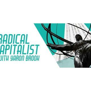 Radical Capitalist Episode 134: 1968 vs 2018 & Predictions for Future