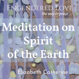 Meditation on Spirit of the Earth