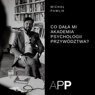 Historie Absolwentów APP - Michał Pawlik