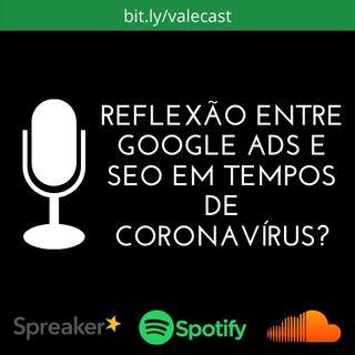 Reflexão entre Google Ads e SEO em Tempos de Coronavírus