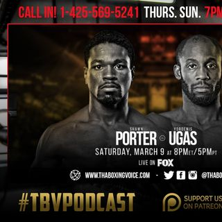 🚨Shawn Porter vs Yordenis Ugas👀Malignaggi Bare Knuckle Boxing😱Bivol vs Smith & More💯
