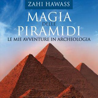 Magia delle Piramidi - Zahi Hawass