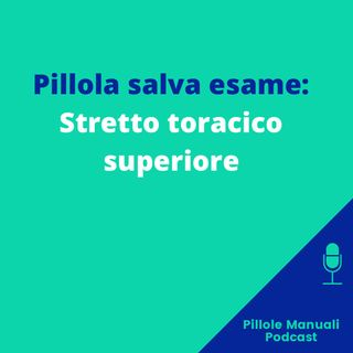 Pillola salva esame: Stretto Toracico Superiore