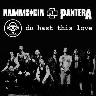 Kill_mR_DJ - Du Hast This Love (Rammstein VS Pantera)