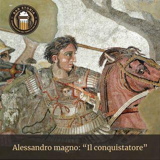 Alessandro Magno - Il conquistatore