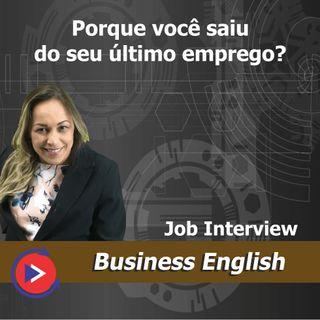 Job Interview - Porque você deixou seu último emprego