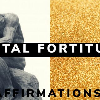 MENTAL FORTITUDE || MIND OF GOD|| ALPHA AFFIRMATIONS