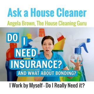 Do You Need Insurance and Bonding for House Cleaning?