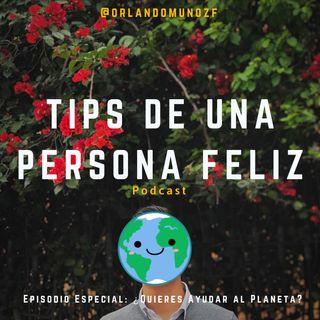 ¿Quieres Ayudar al Planeta? | Orlando Muñoz | Episodio Especial.