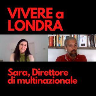 Sara, Direttore di multinazionale a Londra