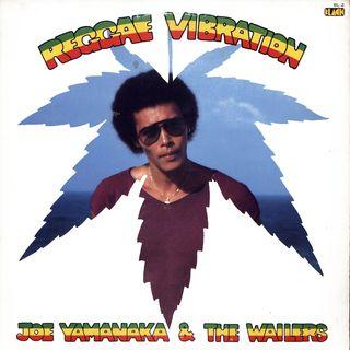 JOE YAMANAKA & THE WAILERS  - Reggae Vibration ( Full Album ) 1984