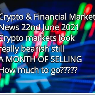 Crypto & Financial markets news 22nd June 2021
