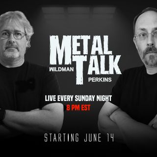 Metal Talk- Pilot Episode 6/5/20