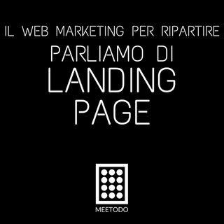 Landing Page - Perché usarle, a cosa servono e come renderle efficaci