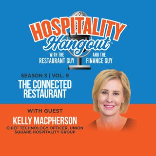The Connected Restaurant | Season 3, Vol. 9: Union Square Hospitality Group
