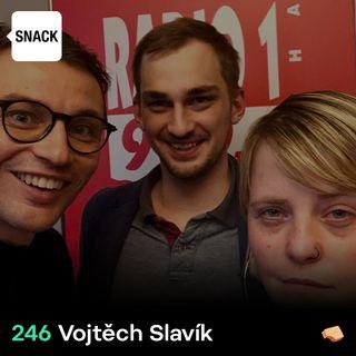 SNACK 246 Vojtech Slavik