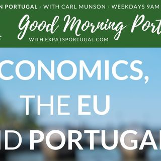 Economics, the EU and Portugal - some myth-busting on Good Morning Portugal!