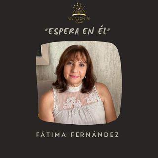 """""""Espera en Él"""" - Fátima Fernández"""