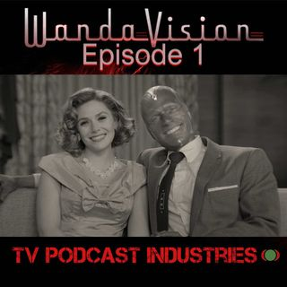 WandaVision Episode 1 from TV Podcast Industries