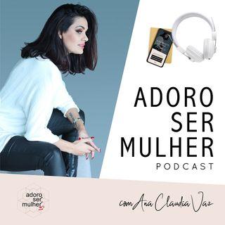 Adoro.Ser.Mulher by Ana Cláudia Vaz