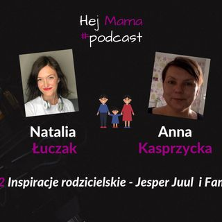 #032 - Jesper Juul - inspirująca rozmowa z Anną Kasprzycką trenerką w FamilyLab