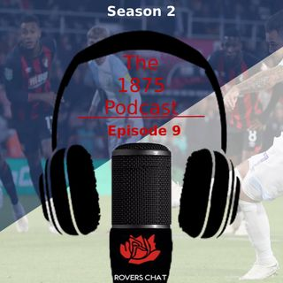 1875 Podcast - Season 2 Episode 9 - Blackburn Rovers Podcast - Cup Exit