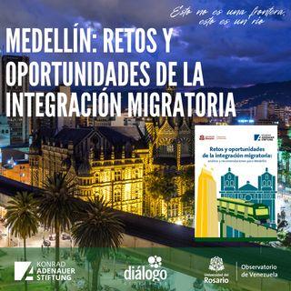 Medellín: retos y oportunidades de la integración migratoria