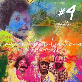 #04 A: Viagens intergalácticas musicais, a levedura que caga suave e o doce bateu