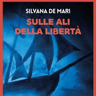 """Silvana De Mari """"Sulle ali della libertà"""""""