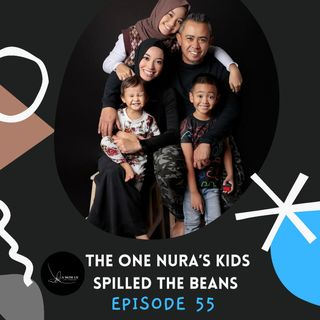 Episode 55: The One Nura's Kids Spilled The Beans