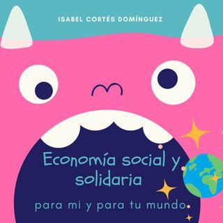 Economía social y solidaria en mi y para tu mundo
