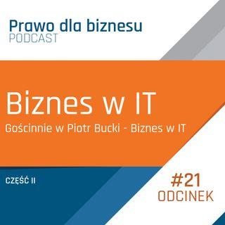 Biznes w IT część druga (Gościnnie w Piotr Bucki - Biznes w IT)