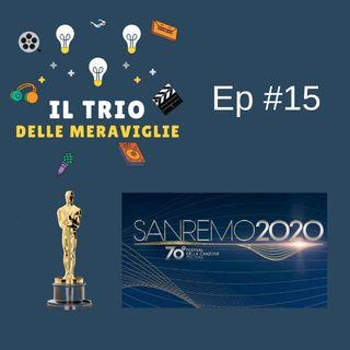 Ep 15 - Sanremo e Oscar (Il trio riunito dopo 4 anni)