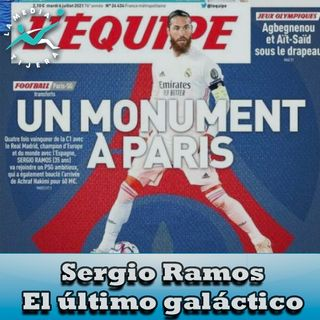 Sergio Ramos el último galáctico