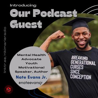 S03 E14: Change What We Normalize with Mental Health Advocate & Author, Nate Evans Jr.