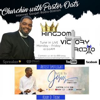 *NEW* Tuesday KVR Gospel Mix Featuring Kirby D. Trim