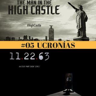 UCRONÍAS. The Man in the High Castle, 11.22.63 y El Ministerio del Tiempo.
