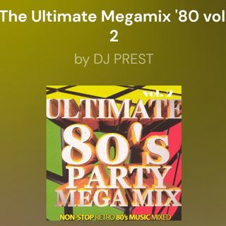 The Ultimate Megamix 8Os Vol. 2