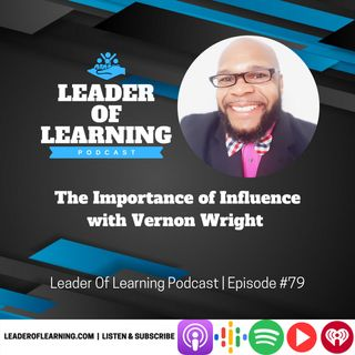 The Importance of Influence with Vernon Wright
