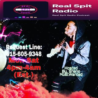 Episode 45 - Real Spit Radio -Pt.2_Tuesday-Open Request